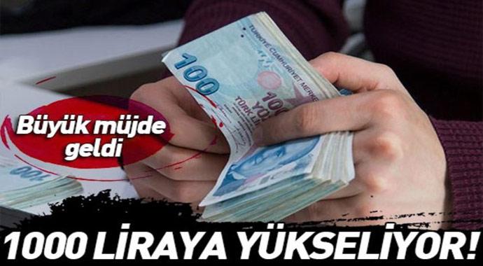 1000 lira yükseliyor! Büyük müjde geldi...