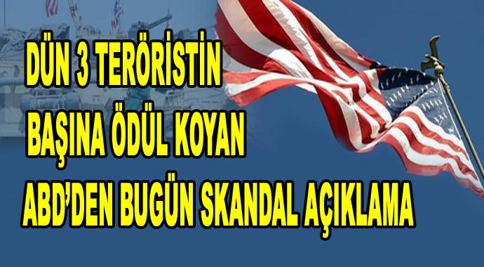 3 teröristin başına ödül koyan ABD'den bugün skandal açıklama