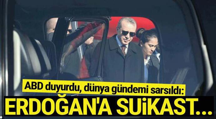 ABD duyurdu dünya gündemi sarsıldı Erdoğana suikast