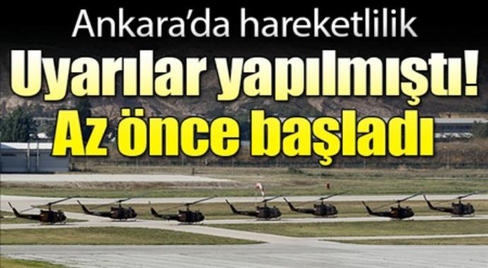 Ankara'da hareketlilik uyarılar yapılmıştı az önce başladı