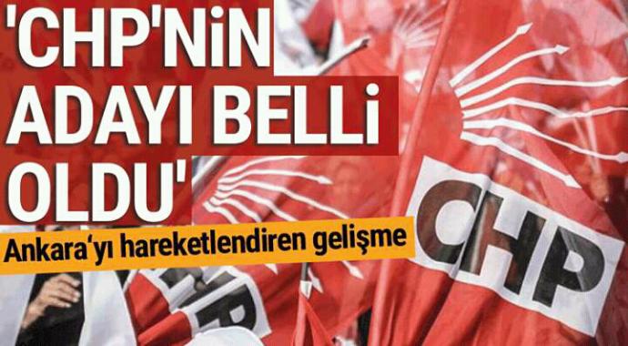 Ankarayı hareketlendiren gelişme CHP'nin adayı belli oldu