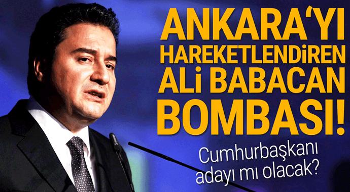 Ankara'yı hareketlendiren Ali Babacan bombası! Cumhurbaşkanı adayı mı olacak?