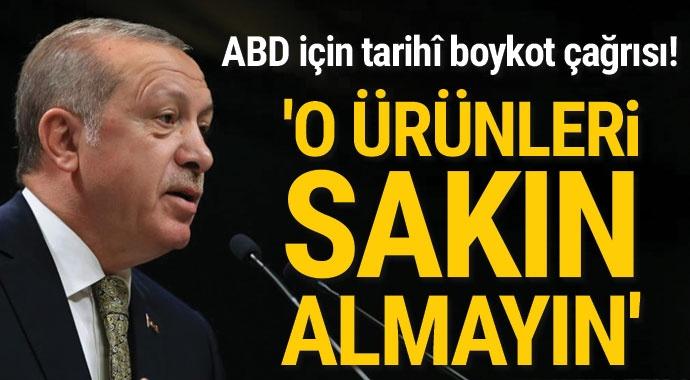 Başkan Erdoğan: ABD'nin elektronik ürünlerini boykot edeceğiz