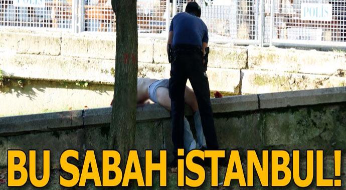 Bu Sabah İstanbul'da Olay