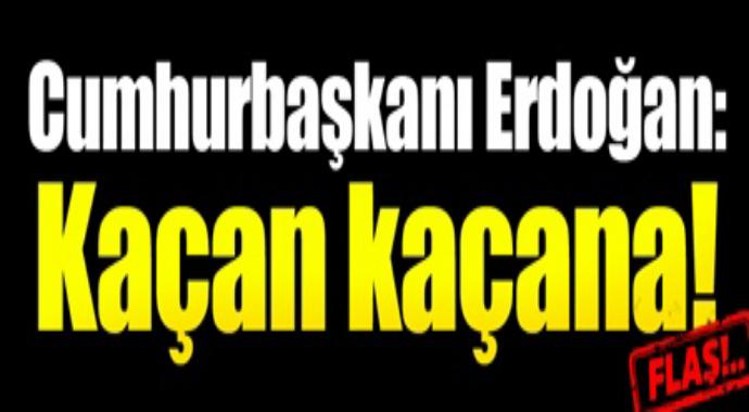 Cumhurbaşkanı Erdoğan Kaçan Kaçana