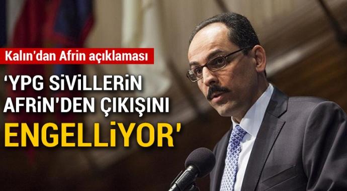Cumhurbaşkanlığı Sözcüsü Kalın'dan Zeytin Dalı Harekatı açıklaması