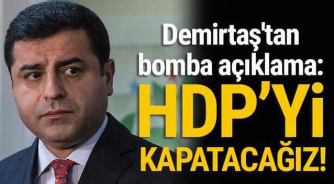 Demirtaş'tan bomba açıklama HDP'yi kapatacağız
