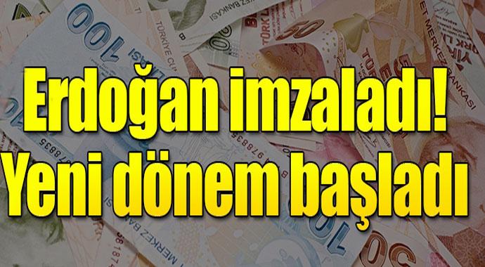 Erdoğan İmzaladı! Yeni Dönem Başladı
