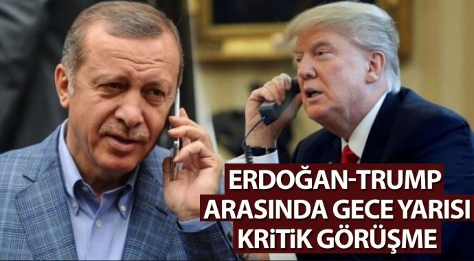 Erdoğan, Trump ile gece yarısı kritik görüşme