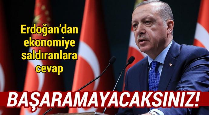 Erdoğan'dan ekonomiye saldıranlara cevap! Başaramayacaksınız