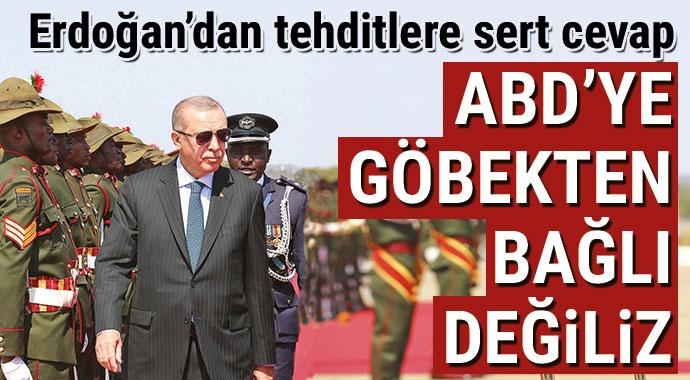 Erdoğan'dan tehditlere sert cevap: