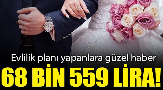 Evlilik planları yapanlara güzel haber! Şu şartları gerçekleştirene 68 bin 559 lira