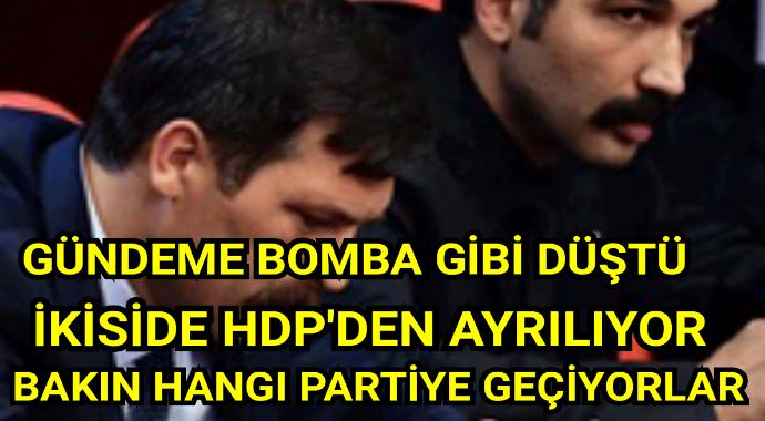 Gündeme bomba gibi düştü ikiside HDP'den ayrılıyor bakın hangi partiye geçiyorlar