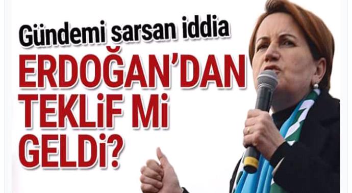 Akşener'e Cumhurbaşkanı Erdoğan'ın başkan yardımcılığı mı teklif edildi?