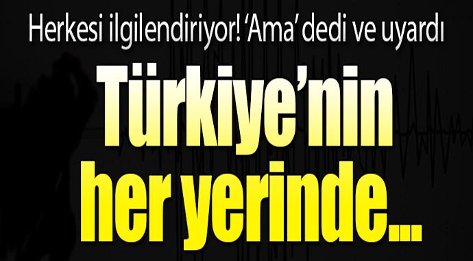 Herkesi ilgilendiriyor! ' Ama' dedi ve uyardı.. Türkiye'nin her yerinde...