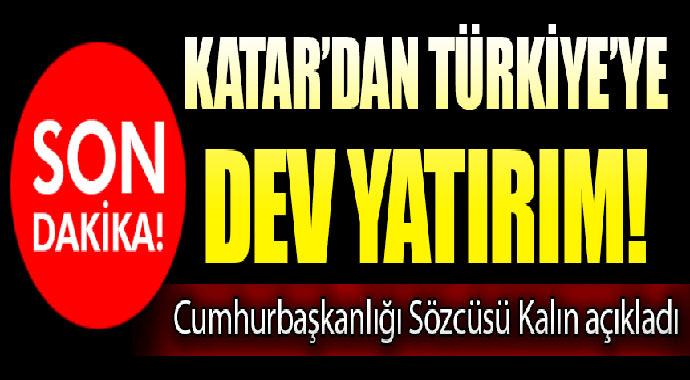 Katar'dan Türkiye'ye 15 milyar dolarlık dev yatırım