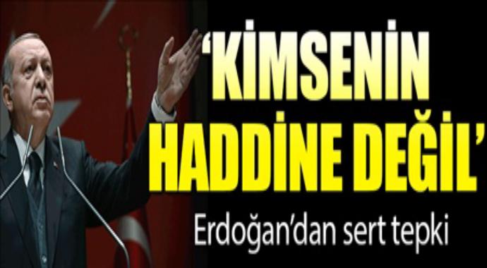 Kimsenin haddine deyil erdoğan resti çekti