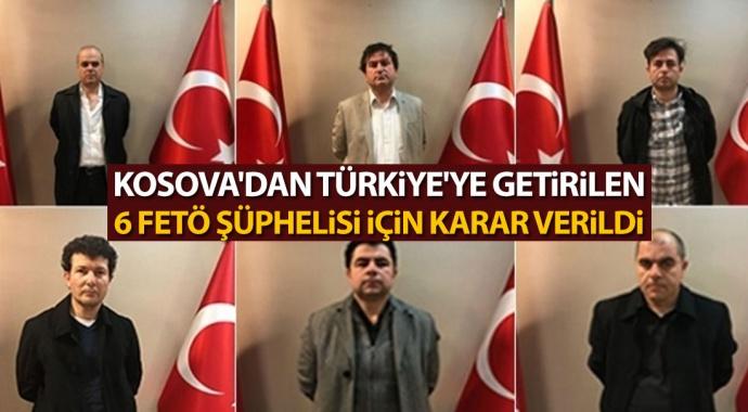 Kosova'dan Türkiye'ye getirilen 6 FETÖ şüphelisi tutuklandı