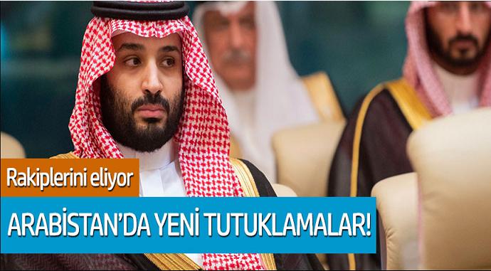 Kral Selman, rakiplerini eliyor... Arabistan'da yeni tutuklamalar!