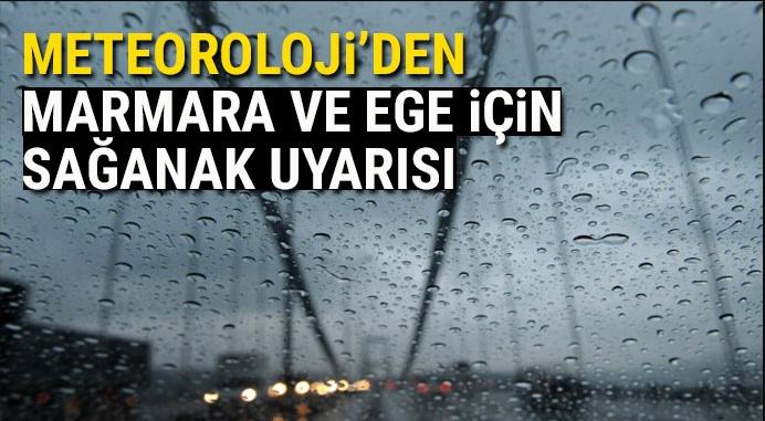 Marmara ve Ege için sağanak uyarısı