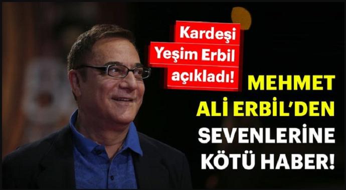 Mehmet Ali Erbil'in doktor kardeşi kötü haberi verdi