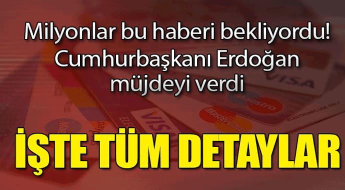 Milyonlar bu haberi bekliyordu! Başkan Erdoğan müjdeyi verdi