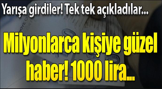 Milyonlarca kişiye güzel haber! 1000 lira...