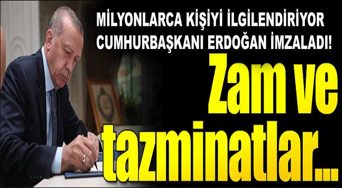 Milyonlarca kişiyi ilgilendiriyor Cumhurbaşkanı Erdoğan imzaladı! Zam ve tazminatlar