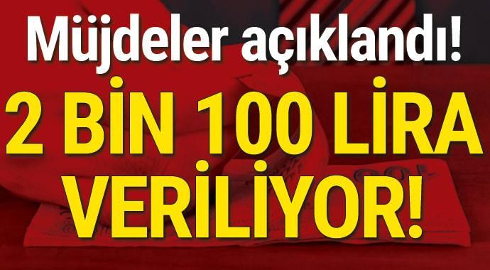 müjdeler açıklandı 2 bin 100 lira veriliyor