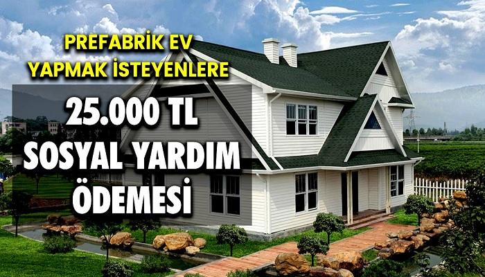Prefabrik Ev Yapmak İsteyenler İçin Devletten Kurulum Adına 25 Bin TL Hibe