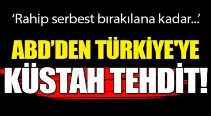 Rahip serbest bırakılana kadar! ABD'den Türkiye'ye alçak tehdit