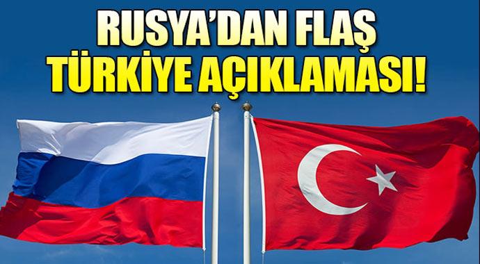 Rusya'dan flas Türkiye açıklaması