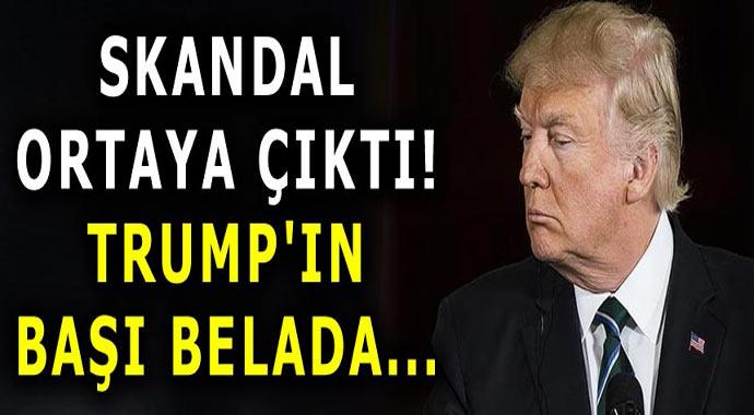 Skandal ortaya çıktı! Trump'ın başı belada...