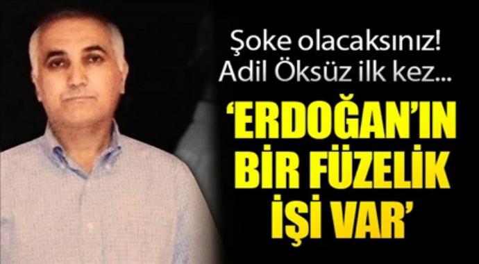 Şoke olacaksınız adil öksüz ilkez Erdoğanın bir füzelik işi var