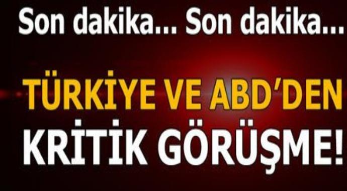 Son dakika: ABD' de ve Türkiye  arasında kritik görüşme!