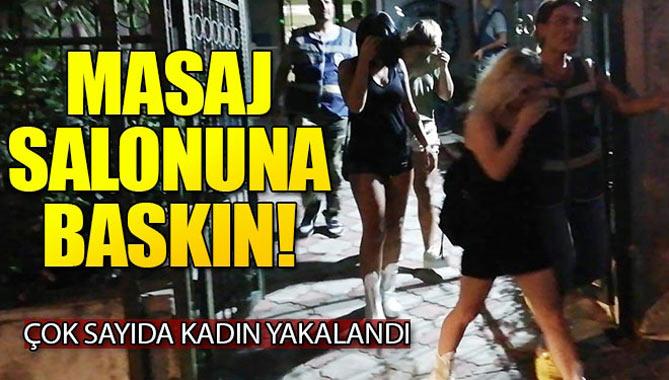 Son dakika: Antalya'da Masaj Salonuna baskın!