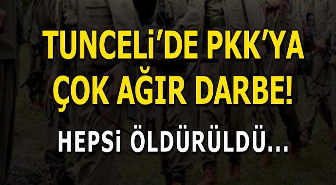 Tunceli'de PKK'ya ağır darbe! Hepsi öldürüldü