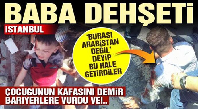 Son Dakika:İstanbul'da cani baba! böyle baba  olmaz olsun!