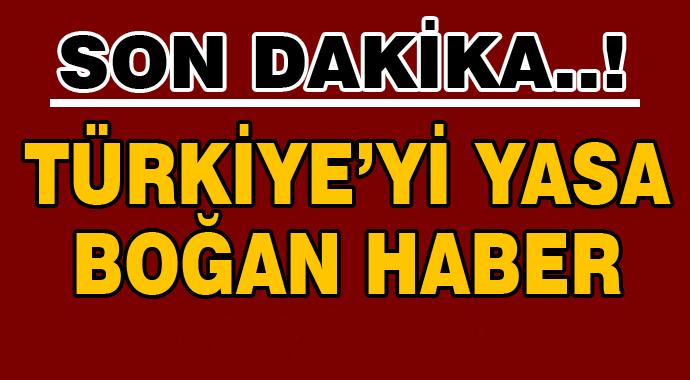 Sondakika! Türkiye'yi yasa boğan haber