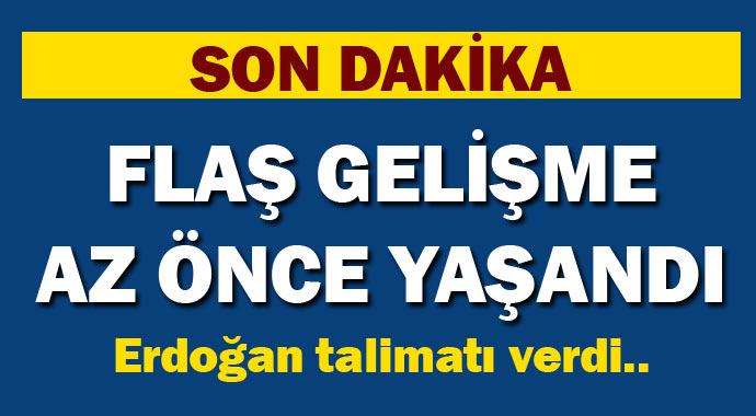 Talimatı Erdoğan Verdi! Flaş Gelişme