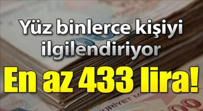 Yüzbinlerce  kişiyi ilgilendiriyor en az 433 lira