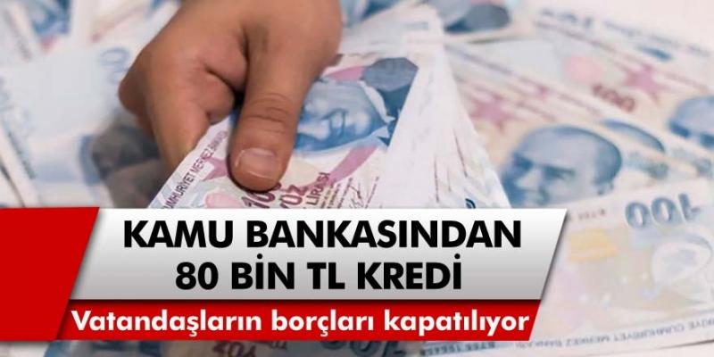 3 Büyük Kamu Bankasından Vatandaşlara Destek! Başvuru Yapanlara 80 Bin TL İhtiyaç Kredisi Verilecek...