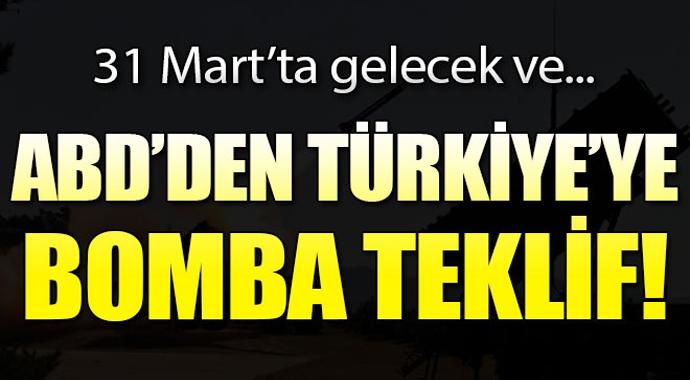 ABD\'den Türkiye\'ye bomba teklif! 31 Mart\'ta gelecek ve...