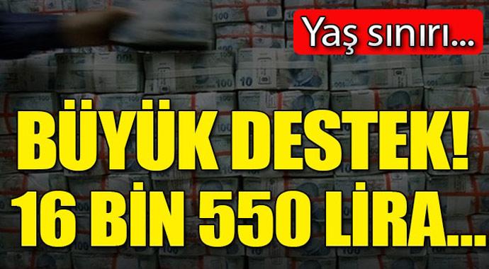 Büyük destek! 16 bin 550 lira...
