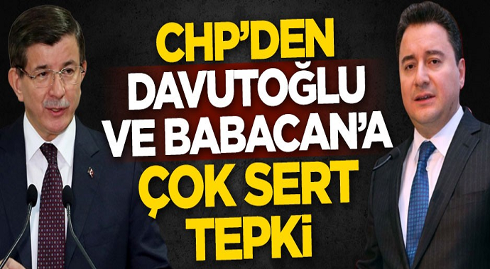 CHP\'den Ahmet Davutoğlu ve Ali Babacan\'a Çok Sert Tepki