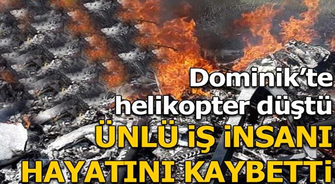 Dominik\'te helikopter düştü! Ünlü isim hayatını kaybetti