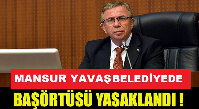 Mansur Yavaş Belediye\'de Başörtüsünü Yasakladı
