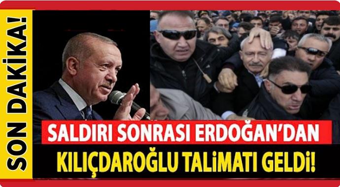 Saldırı sonrası Erdoğan\'dan Kılıçdaroğlu talimatı geldi