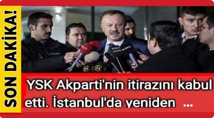 YSK Ak Parti\'nin itirazını kabul etti! İstanbul\'da yeniden...