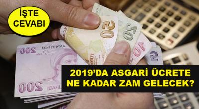 2019'da Asgari Ücrete Ne Kadar Zam Gelecek?
